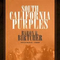 South California Purples - Baron R. Birtcher