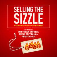 Selling the Sizzle - Bryan Heathman, Tom Corson-Knowles, Christo Hall, Franziska Iseli
