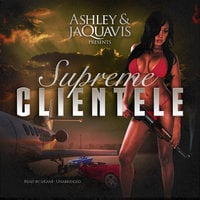 Supreme Clientele - Ashley & JaQuavis
