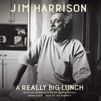 A Really Big Lunch - Jim Harrison