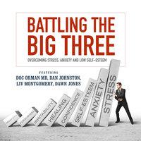 Battling the Big Three - Liv Montgomery, Dawn Jones, Cara Lane, Doc Orman, MD, Dan Johnston
