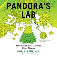 Pandora's Lab - Paul A. Offit (M.D.)