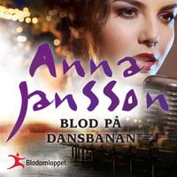 Blod på dansbanan - Anna Jansson
