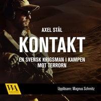 Kontakt - en svensk krigsman i kampen mot terrorn - Axel Stål