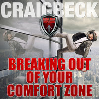 Breaking Out of Your Comfort Zone - Zero Limits Series - Craig Beck
