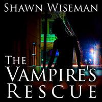 The Vampire's Rescue - Shawn Wiseman