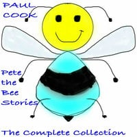 Pete the Bee The Complete Collection - Paul Cook