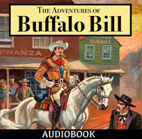 The Life of William F. Cody - Buffalo Bill - William F. Cody