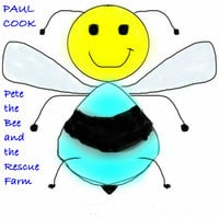 Pete the Bee and the Rescue Farm - Paul Cook