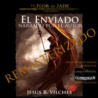 La Flor de Jade I El Enviado - Jesús B. Vilches