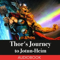 Thor's Journey to Jotun-Heim - A Norse Myth - Unknown