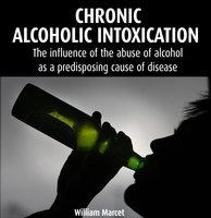 Chronic Alcoholic Intoxication - William Marcet