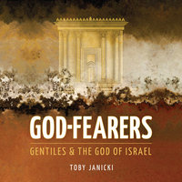God Fearers - Gentiles & the God of Israel - Toby Janicki