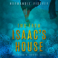 Two from Isaac's House - A Story of Promises - Normandie Fischer