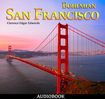 Bohemian San Francisco - Clarence Edgar Edwords