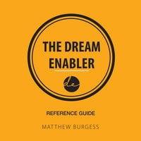 The Dream Enabler Reference Guide - Matthew Burgess