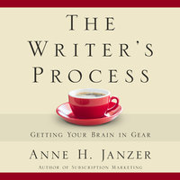 The Writer's Process - Anne Janzer