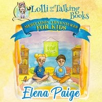 Lolli and the Talking Books (Meditation Adventures for Kids - volume 3) - Elena Paige