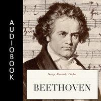 Beethoven - George Alexander Fischer