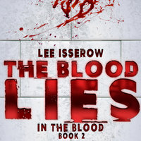 The Blood Lies - Lee Isserow
