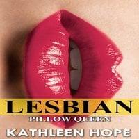 Lesbian: Pillow Queen - Kathleen Hope