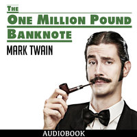 The One Million Pound Banknote - Mark Twain