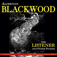 The Listener and Other Stories - Algernon Blackwood