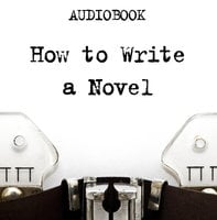 How to Write a Novel - Anonymous