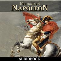 Memoirs of Napoleon - Louis Antoine Fauvelet de Bourrienne