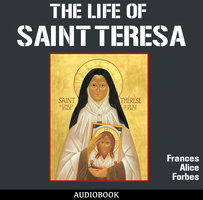 The Life of St. Teresa - Frances Alice Forbes