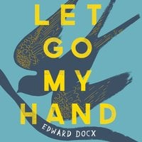 Let Go My Hand - Edward Docx