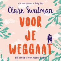 Voor je weggaat - Clare Swatman