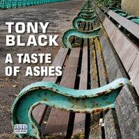 A Taste of Ashes - Tony Black