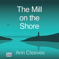 The Mill on the Shore - Ann Cleeves