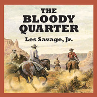 The Bloody Quarter - Jr Les Savage