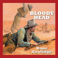 Bloody Head - Dane Coolidge