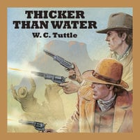 Thicker Than Water - W.C. Tuttle