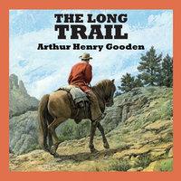 The Long Trail - Arthur Henry Gooden