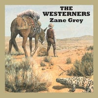 The Westerners - Zane Grey