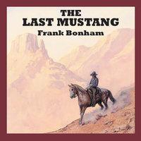 The Last Mustang - Frank Bonham