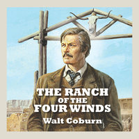 The Ranch of The Four Winds - Walt Coburn