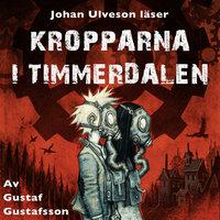 Kropparna i Timmerdalen - S1E8 - Gustaf Gustafsson