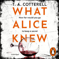 What Alice Knew - TA Cotterell
