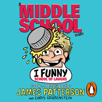 I Funny: School of Laughs - James Patterson