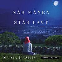 Når månen står lavt - Nadia Hashimi