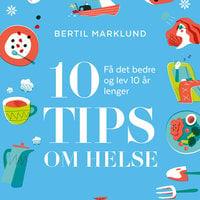 10 tips om helse - Bertil Marklund