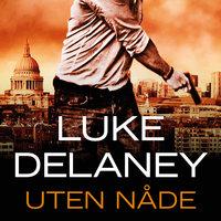 Uten nåde - Luke Delaney