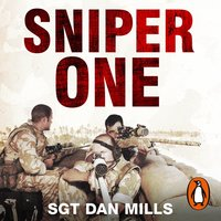 Sniper One: The Blistering True Story of a British Battle Group Under Siege - Dan Mills