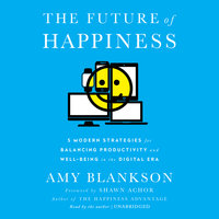 The Future of Happiness - Amy Blankson