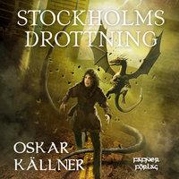 Stockholms drottning - Oskar Källner